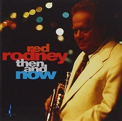 Red Rodney Then & Now CD from www.retrophilly.com