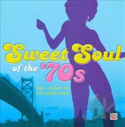 Sweet Soul Of The 70s: The Philly Sound CDs from www.retrophilly.com